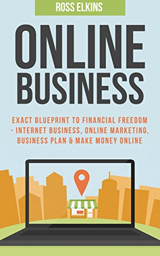 online-business-exact-blueprint-to-financial-freedom-internet-business-online-marketing-business-pla