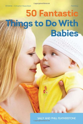 50 Fantastic Things To Do With Babies front-40345