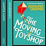 The Moving Toyshop (A Gervase Fen Mystery) | Edmund Crispin