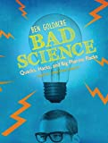 Ben Goldacre Bad Science: Quacks, Hacks, and Big Pharma Flacks