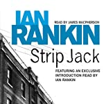 Strip Jack: Inspector Rebus, Book 4 (       ABRIDGED) by Ian Rankin Narrated by James Macpherson, Ian Rankin