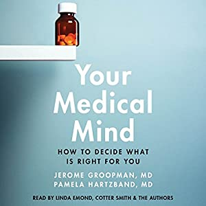 Your Medical Mind - How to Decide What Is Right for You  - Jerome Groopman, Pamela Hartzband