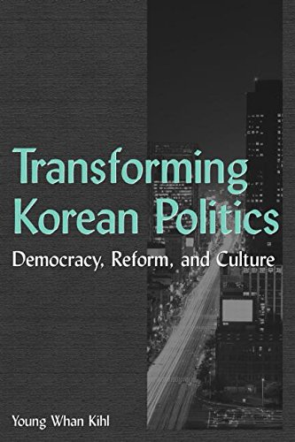Transforming Korean Politics: Democracy, Reform, and Culture (East Gate Books)