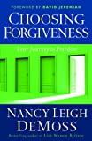 img - for Choosing Forgiveness: Your Journey to Freedom book / textbook / text book