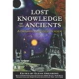 Lost Knowledge of the Ancients: A Graham Hancock Reader ~ Graham Hancock