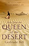 Gertrude Bell Tales from the Queen of the Desert