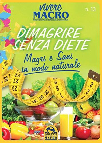 Dimagrire senza diete Vivere Macro 1 2016 Magri e Sani in modo naturale PDF