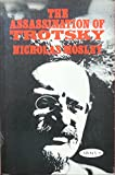 Assassination of Trotsky (Abacus Books) (0349123896) by Nicholas Mosley