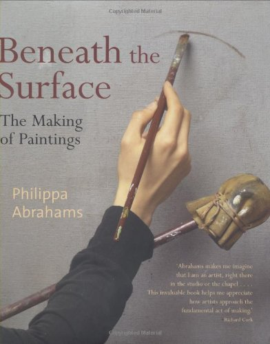 Beneath the Surface: The Making of Paintings