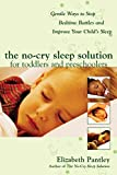 img - for The No-Cry Sleep Solution for Toddlers and Preschoolers: Gentle Ways to Stop Bedtime Battles and Improve Your Child's Sleep book / textbook / text book