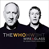 The Who Wire & Glass: Six Songs From A Mini-Opera