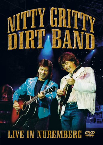 Nitty Gritty Dirt Band - Live in Nuremberg [DVD]