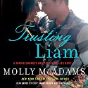 Trusting Liam: A Taking Chances and Forgiving Lies Novel Audiobook by Molly McAdams Narrated by Cody Hammersmith, June Hadley