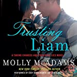 Trusting Liam: A Taking Chances and Forgiving Lies Novel | Molly McAdams