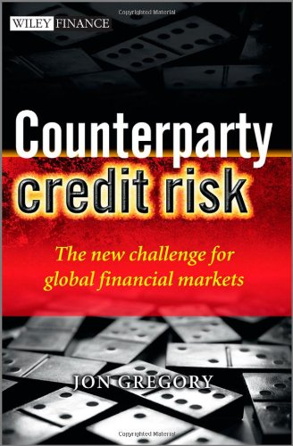 Counterparty Credit Risk: The new challenge for global financial markets (The Wiley Finance Series)