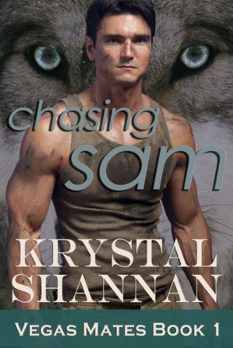 Chasing Sam: Vegas Mates Book 1 (Paranormal Romance) by Krystal Shannan