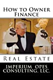 How to Owner Finance: Real Estate
