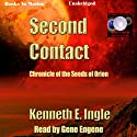 Second Contact: The Seeds of Orion: Contact Series, Book 2 (       UNABRIDGED) by Kenneth E. Ingle Narrated by Gene Engene