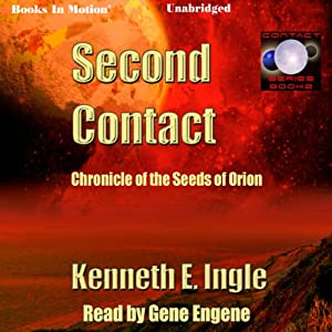 Second Contact: The Seeds of Orion: Contact Series, Book 2 | [Kenneth E. Ingle]