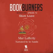 Bookburners, Episode 10: Shore Leave | Mur Lafferty, Max Gladstone, Margaret Dunlap, Brian Francis Slattery