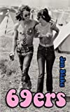 Jon Blake 69ers: A Novel About the 1969 Isle of Wight Festival of Music