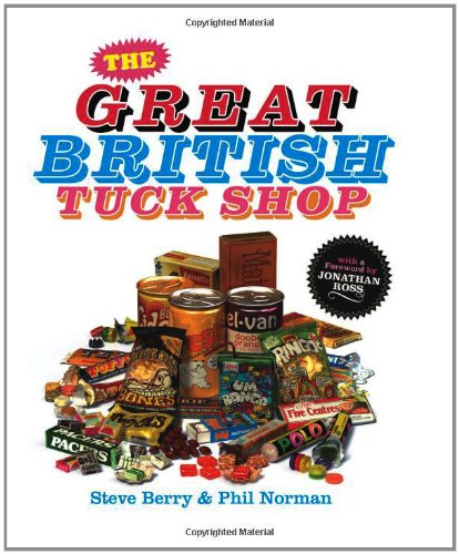 The Great British Tuck Shop - Hardcover - by Steve Berry, Phil Norman.