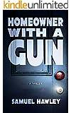 Homeowner With a Gun: A Thriller