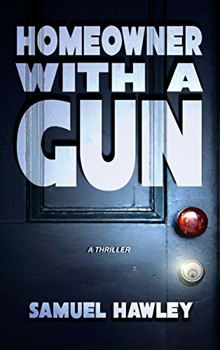 Homeowner With A Gun by Samuel Hawley ebook deal