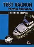 Test Vagnon Permis plaisance extension hauturière