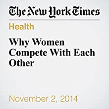 Why Women Compete With Each Other (       UNABRIDGED) by Emily V. Gordon Narrated by Fleet Cooper