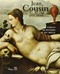 Jean Cousin p�re et fils : Une famill...