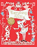 Hannah Read-Baldrey Everything Alice: the Wonderland Book of Makes