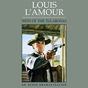 West of the Tularosas (Dramatized) | [Louis L'Amour]