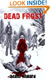 Dead Frost (The Dead Series Book 2)
