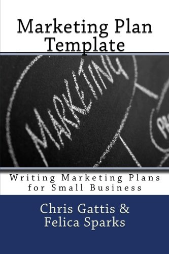 Marketing Plan Template: Writing Marketing Plans for Small Business