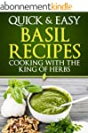 Basil Recipes: Cooking with the King...
