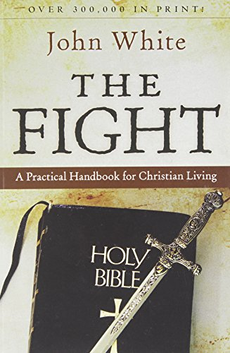 The Fight: A Practical Handbook to Christian Living