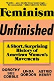 Feminism Unfinished: A Short, Surprising History of American Women s Movements