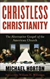 img - for Christless Christianity: The Alternative Gospel of the American Church book / textbook / text book
