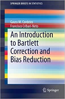 An Introduction To Bartlett Correction And Bias Reduction (SpringerBriefs In Statistics)