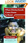 When Chickenheads Come Home to Roost:...