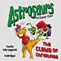 Astrosaurs: The Claws of Christmas: Book 11