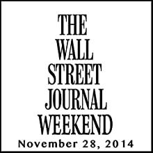 Weekend Journal 11-28-2014  by The Wall Street Journal Narrated by The Wall Street Journal