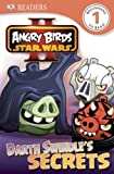 DK Readers: Angry Birds Star Wars II: Darth Swindles Secrets