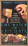 Like Water for Chocolate Publisher: Anchor
