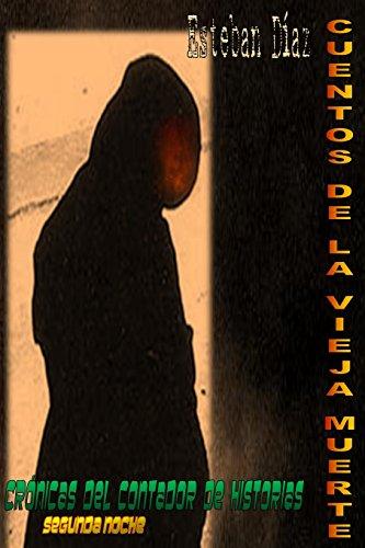 Cuentos de la Vieja Muerte: Segunda Noche: Volume 2 (Crónicas del Contador de Historias)