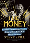 I Lie for Money: Candid, Outrageous S...