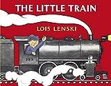 The Little Train (Lois Lenski Books) (037582264X) by Lenski, Lois