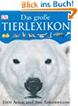 Dorling Kindersley. Das Gro�e Tierlex...