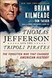 img - for Thomas Jefferson and the Tripoli Pirates: The Forgotten War That Changed American History book / textbook / text book
